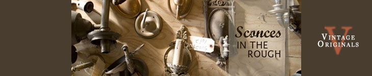Vintage Originals - In The Rough Sconces Header Image